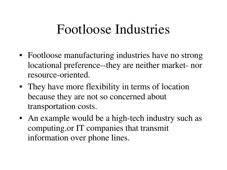 footloose industry example ap human geography